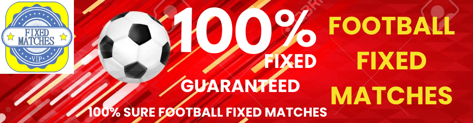 FOOTBALL FIXED MATCHES SURE 100%